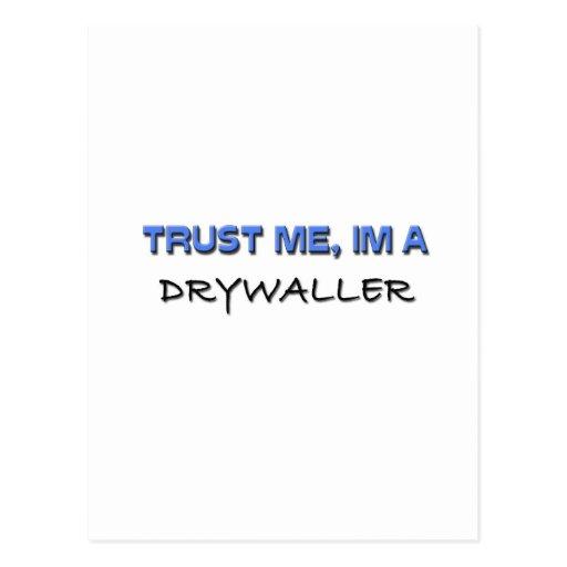 Confíe en que yo es un Drywaller Tarjeta Postal