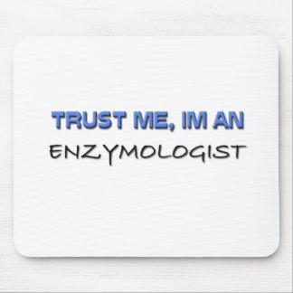Confíe en que yo es un Enzymologist Alfombrilla De Raton