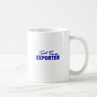 Confíe en que yo es un exportador taza