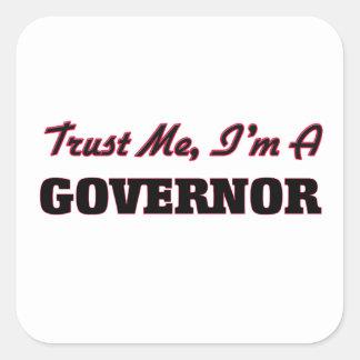 Confíe en que yo es un gobernador pegatina cuadrada