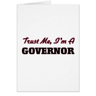 Confíe en que yo es un gobernador tarjeta de felicitación