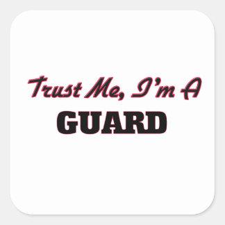 Confíe en que yo es un guardia pegatinas cuadradases personalizadas