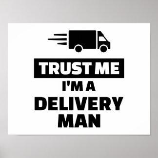 Confíe en que yo es un hombre de entrega póster