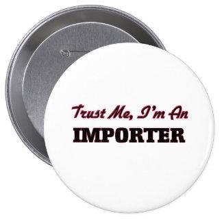 Confíe en que yo es un importador pins