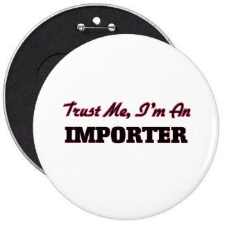 Confíe en que yo es un importador pin