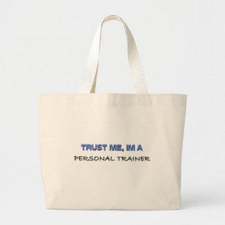 Confíe en que yo es un instructor personal bolsa tela grande