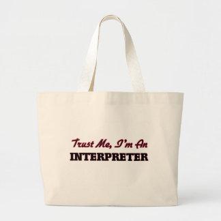 Confíe en que yo es un intérprete bolsa tela grande