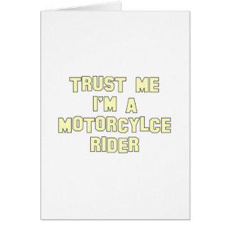 Confíe en que yo es un jinete de la motocicleta tarjeta de felicitación