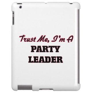 Confíe en que yo es un líder de fiesta funda para iPad