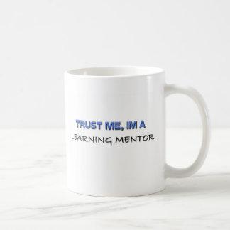 Confíe en que yo es un mentor de aprendizaje taza de café