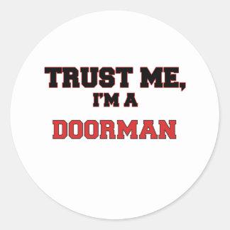 Confíe en que yo es un mi Doorman Pegatina Redonda