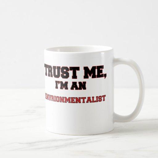 Confíe en que yo es un mi Envrionmentalist Taza De Café