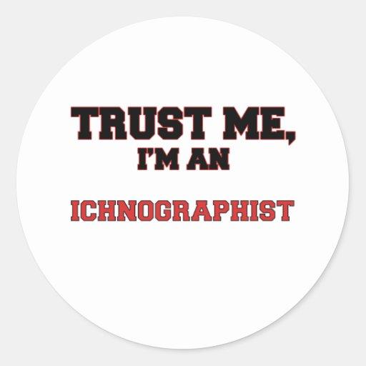 Confíe en que yo es un mi Ichnographist Pegatina Redonda