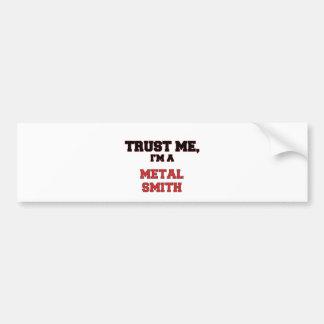 Confíe en que yo es un mi metal Smith Etiqueta De Parachoque