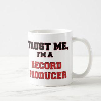 Confíe en que yo es un mi productor de registro taza