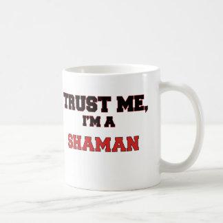 Confíe en que yo es un mi Shaman Taza Clásica