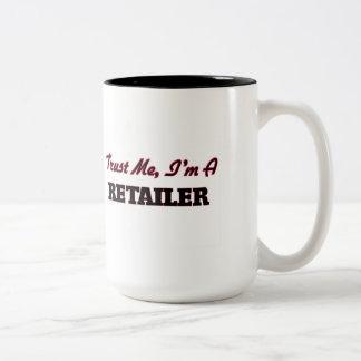 Confíe en que yo es un minorista taza