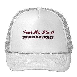 Confíe en que yo es un Morphologist Gorro De Camionero
