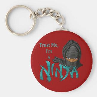 Confíe en que yo es un Ninja Llaveros Personalizados
