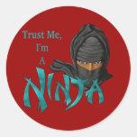Confíe en que yo es un Ninja Pegatinas Redondas