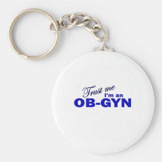 Confíe en que yo es un OB-GYN Llavero Redondo Tipo Pin