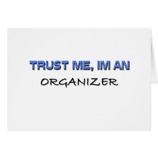Confíe en que yo es un organizador tarjeta de felicitación