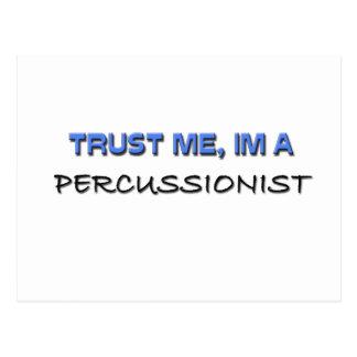 Confíe en que yo es un Percussionist Tarjetas Postales
