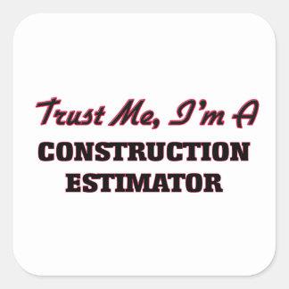Confíe en que yo es un perito de la construcción pegatina cuadrada