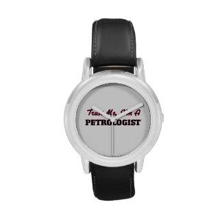 Confíe en que yo es un Petrologist Reloj De Mano
