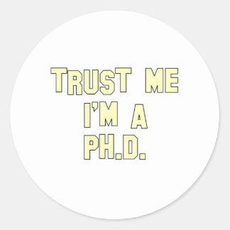 Confíe en que yo es un Ph.D Etiquetas
