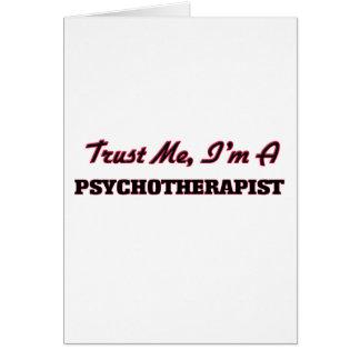 Confíe en que yo es un Psychoarapist Tarjeta De Felicitación