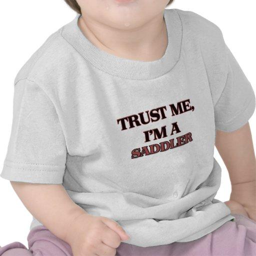 Confíe en que yo es UN SADDLER Camiseta