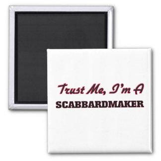 Confíe en que yo es un Scabbardmaker Imanes