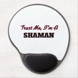 Confíe en que yo es un Shaman Alfombrilla De Ratón Con Gel