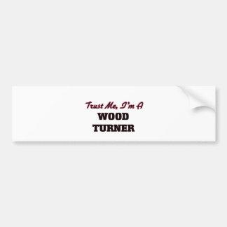 Confíe en que yo es un Turner de madera Etiqueta De Parachoque