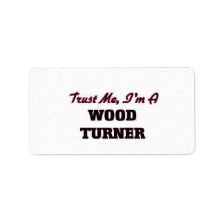 Confíe en que yo es un Turner de madera Etiqueta De Dirección