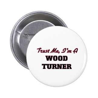 Confíe en que yo es un Turner de madera Pin