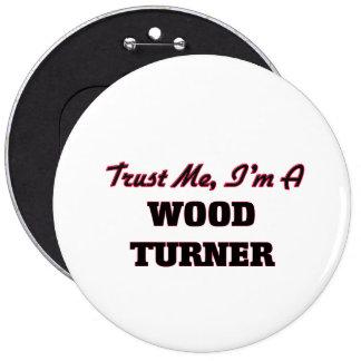 Confíe en que yo es un Turner de madera Pins
