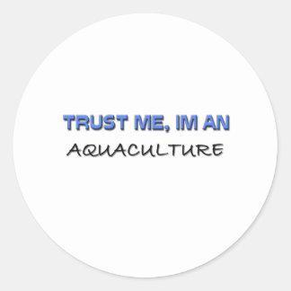Confíe en que yo es una acuicultura pegatina redonda