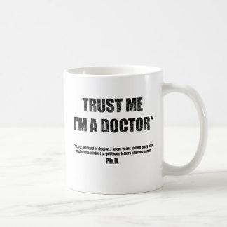 Confíe en que yo es una taza del PhD