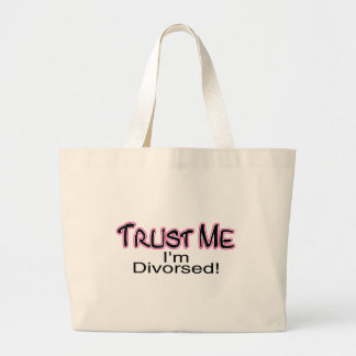 Confíe en que yo está divorciado (rosa) bolsa tela grande