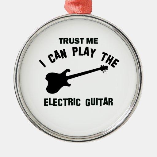 Confíe en que yo puede tocar la GUITARRA ELÉCTRICA Ornamento De Navidad