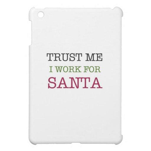 Confíe en que yo que trabajo para Santa