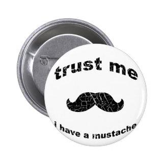 Confíe en que yo tiene un bigote pins