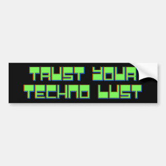 Confíe en su lujuria de Techno Pegatina Para Auto
