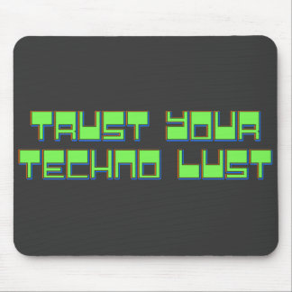 Confíe en su lujuria de Techno Tapetes De Raton