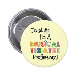 Confíeme en… favorable botón del teatro musical pin redondo de 2 pulgadas