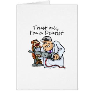 Confíeme en Im un dentista Tarjeta De Felicitación