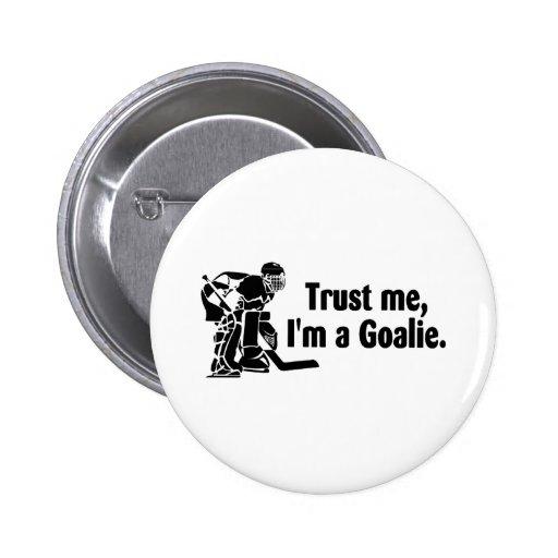 Confíeme en Im un hockey del portero Pins