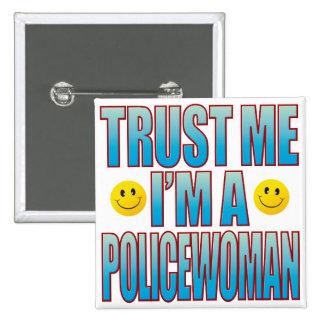 Confíeme en la vida B de la mujer policía Pin Cuadrado